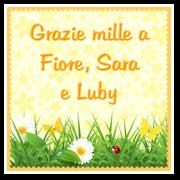 Grazie a Fiore, Sara e Luby