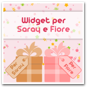 widget per Saray e Fiore