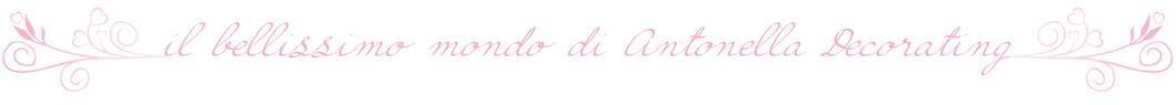 Il Bellissimo Mondo Di Antonella Decorating